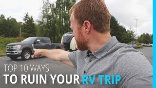 TOP 1O WAYS TO RUIN YOUR RV TRIP (KYD VANCOUVER CANADA)