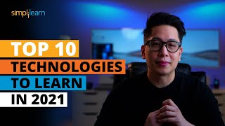 Top 10 Technologies To Learn In 2021 | Trending Technologies In 2021 | Simplilearn