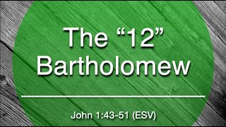 "The ""12"" - Bartholomew"