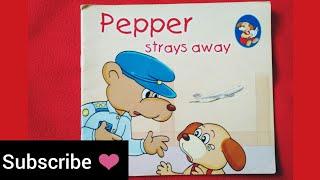 Pepper Strays Away | Read Aloud Read Along Kids Story Educational Book. 1- 6 Years Age.