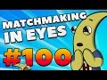 CS:GO - MatchMaking in Eyes #100
