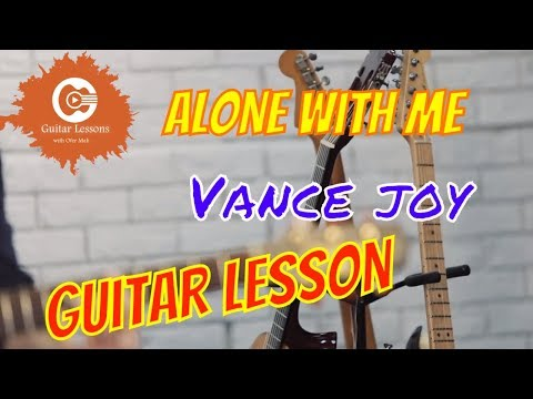 How to playalone with me- Vance Joy (Guitar lesson)