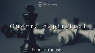 Culto online - Guerra espiritual - Ivonete Gouveia