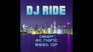 DJ Ride - Deep at Night - Best Of