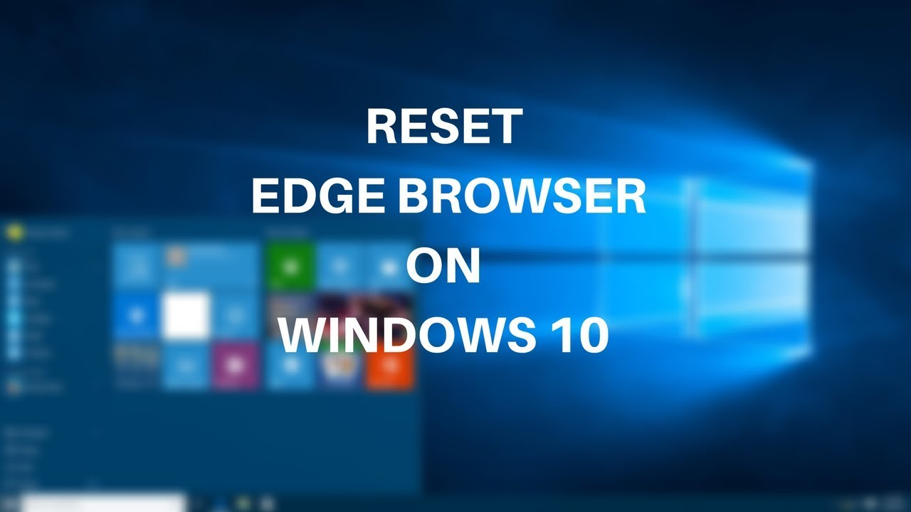 How To Reset Microsoft Edge On Windows 10 To Fix Load & Links Error