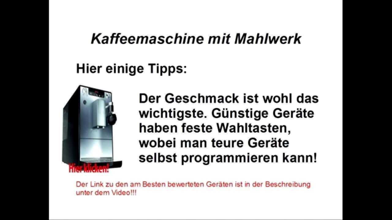 Kaffeemaschine Mit Mahlwerk = kaffeemaschine mit mahlwerk  youtube