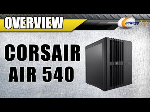 Corsair Carbide Air 540 High Airflow Cube Case Overview - Newegg TV