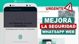 URGENTE: Mejora la SEGURIDAD en WhatsApp Web