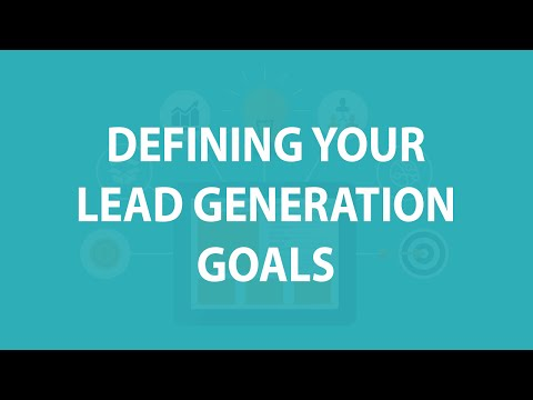 Defining your lead generation goals