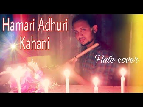 Hamari adhuri kahani || Arijit Singh || flute cover - Bansuri