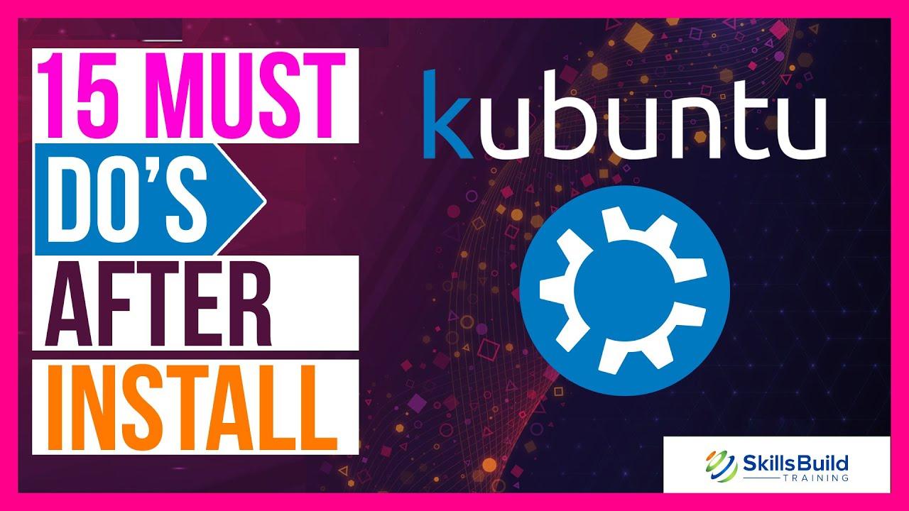 🔥 15 Things You MUST DO After Installing Kubuntu 21.04