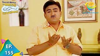 Taarak Mehta Ka Ooltah Chashmah - Episode 155 - Full Episode