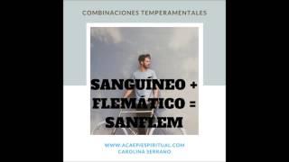 ESTUDIO DE TEMPERAMENTOS :COMBINACIONES TEMPERAMENTALES.. EL SANFLEM
