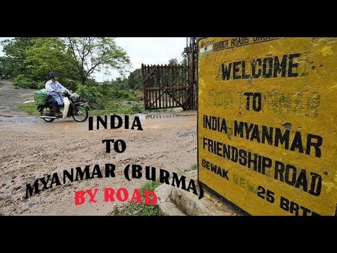 INDIA TO MYANMAR BY ROAD (Steelwell Road)