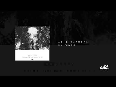 DJ Wank - 'Acid Oatmeal'