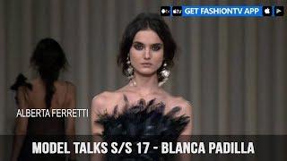 Model Talks Fall/Winter 2017-18 Blanca Padilla | FashionTV