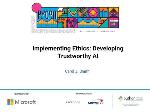 Talk: Carol J. Smith - Implementing Ethics: Developing Trustworthy AI