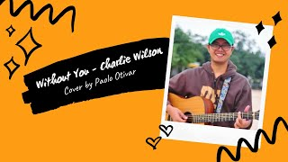 Without You - Charlie Wilson | Paolo Otivar (cover) | Mood Melody