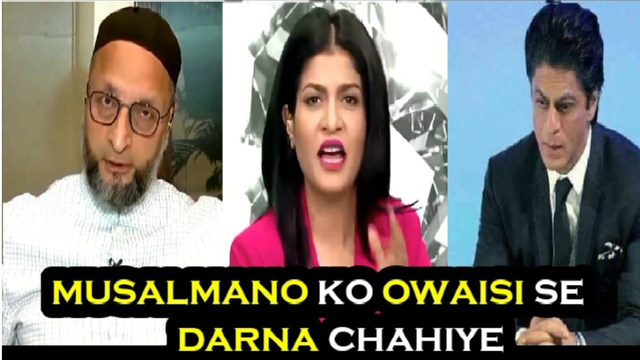 Musalmano ko Owaisi se Darna Chahiye | Aap kare to Sahi aur wo kare to Character Dhila