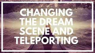 Change The Lucid Dream Scene: How To Travel In Dreams