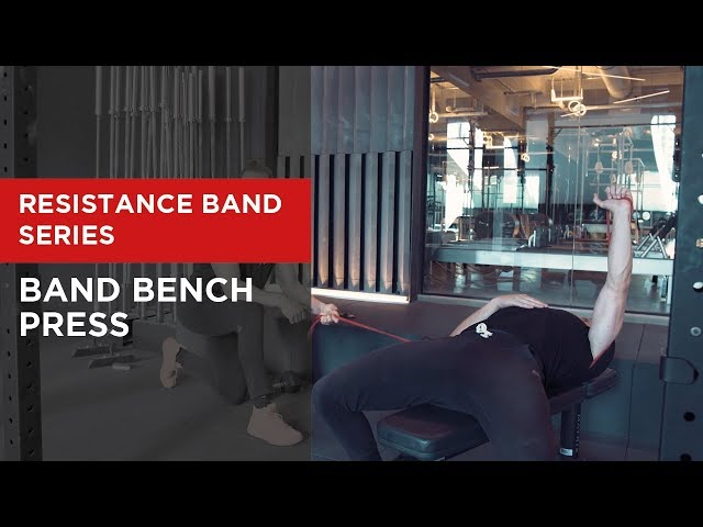 SERIES: Band Bench Press