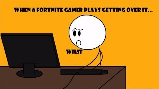 When a fortnite gamer plays getting over it..|| AXTREME GAMING||