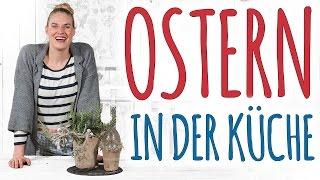 OSTERN IN DER KÜCHE - DIY