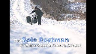 Sole Postman at China-Russia Frozen Border