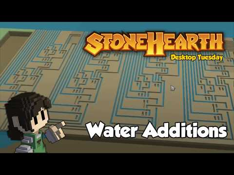 Stonehearth Desktop Tuesday: Water Additions