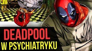 Deadpool w Psychiatryku - Komiksowe Ciekawostki