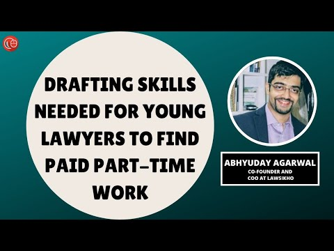 Drafting skills needed for young lawyers to find paid part-time work | Abhyuday Agarwal