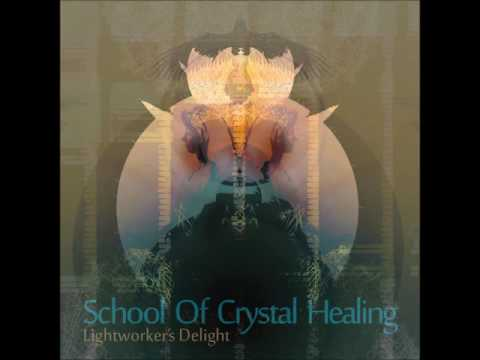 School Of Crystal Healing - Lightworker's Delight [Full Album]