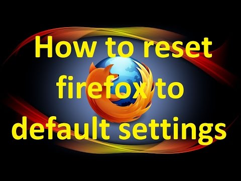 How to reset firefox to default settings