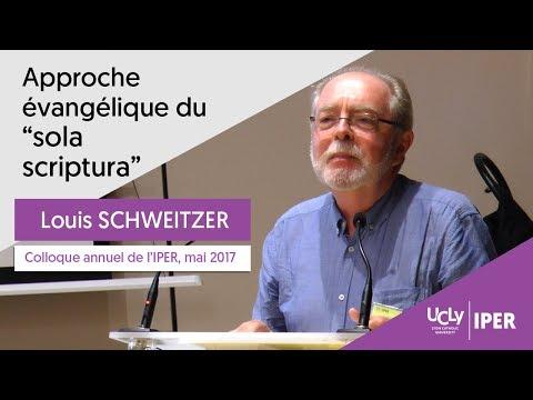 Approche évangélique du sola scriptura | Louis Schweitzer