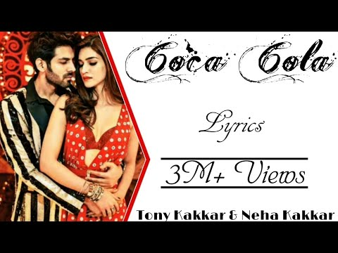 coca-cola-full-song-with-lyrics-▪-neha-kakkar-&-tony-kakkar-▪-luka-chuppi-▪-kartikaryan-&-kritisanon