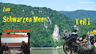 Schwarzmeer-Reise (Bulgarien, Rumänien) mit dem Motorrad - Teil 1