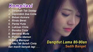 Gambar cover Dangdut Lama Sedih Banget Dangdut Lawas 80an 90an Kompilasi Terbaik