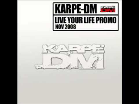 Karpe-DM - Live Your Life ( Promo Mix )
