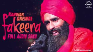Fakeera ( Full Audio Song) | Kanwar Grewal | Punjabi Song Collection | Speed Records