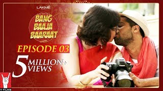 Bang Baaja Baaraat - Full Episode 03