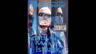 the return mr.criminal-south side music is back new 2016