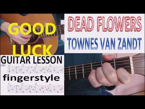 DEAD FLOWERS - TOWNES VAN ZANDT fingerstyle GUITAR LESSON
