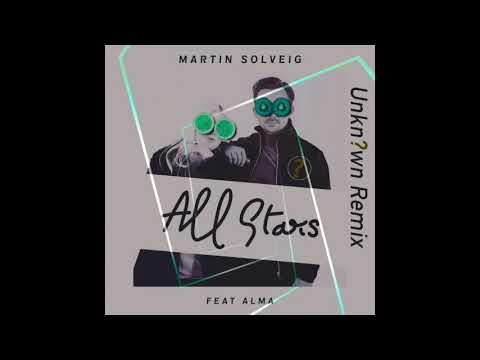 Martin Solveig ft. Alma - All Stars(Unkn?wn Remix)