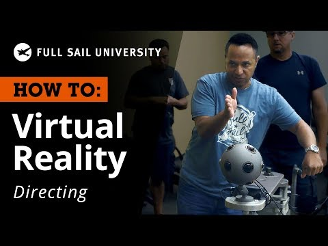 How To: VR Directing Techniques | Full Sail University