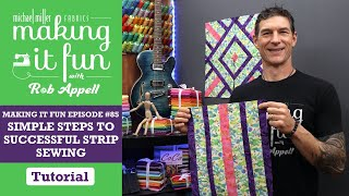 Simple Steps to Successful Strip Sewing - Making it Fun - Episode #85