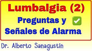 Lumbalgia, dolor Lumbar (2): Preguntas y Señales de Alarma