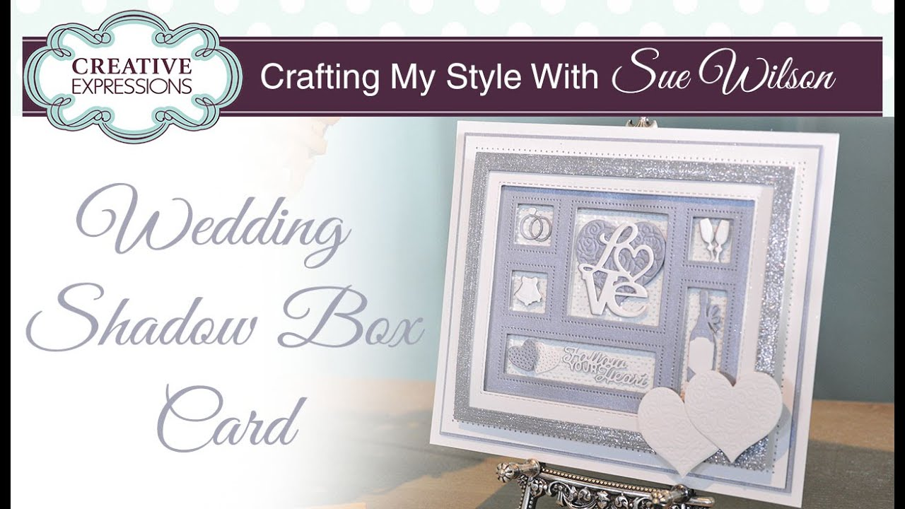 Handmade Wedding Card Tutorial | Crafting My Style with Sue Wilson ...