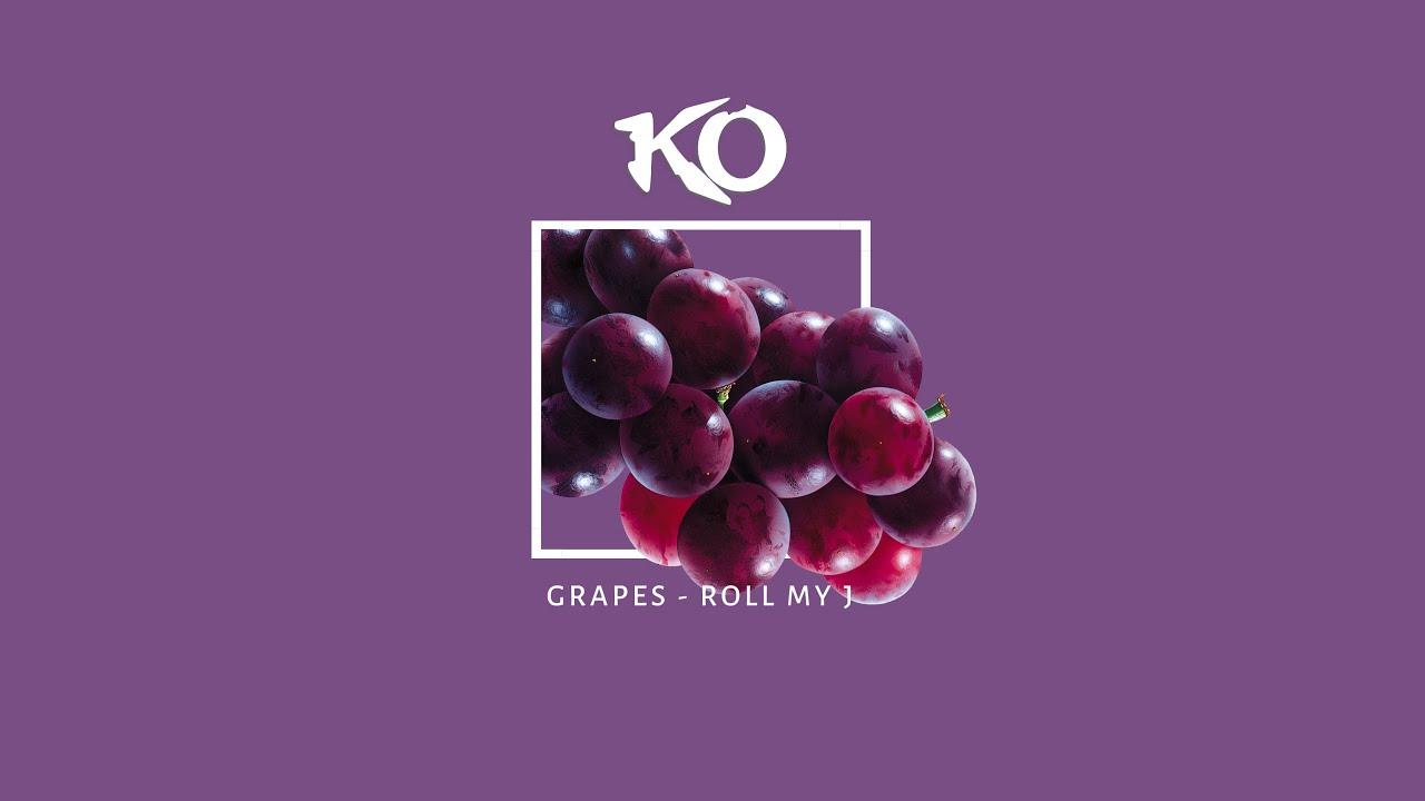Download KO | Grapes (Roll My J) KO-NATION.COM