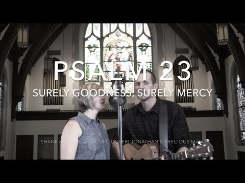 Psalm 23 (Surely Goodness, Surely Mercy) Shane & Shane (Acoustic Cover) Jonathan & Precious Mast