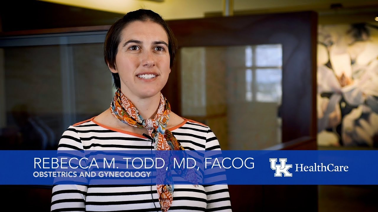 Rebecca M  Todd, MD, FACOG - UK HealthCare